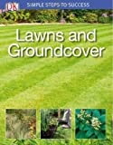 Simple Steps: Lawns and Ground Cover, Dorling Kindersley Publishing Staff, 0756689791