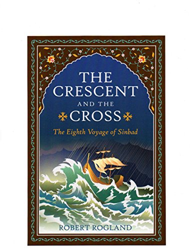 The Crescent and the Cross: The Eighth Voyage of Sinbad