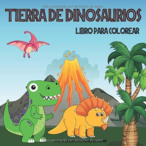 Tierra de Dinosaurios: Libro para Colorear