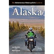 Adventurous Motorcyclist's Guide to Alaska