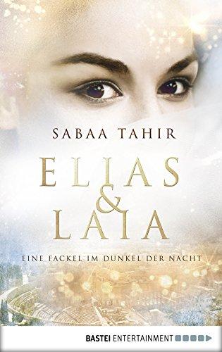 Elias & Laia - Eine Fackel im Dunkel der Nacht: Band 2 (German Edition)