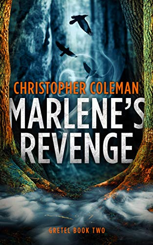 Marlene's Revenge (Gretel Book Two) by [Coleman, Christopher]