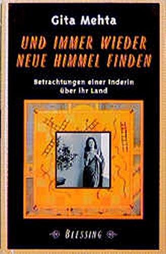 Und immer wieder neue Himmel finden Gebundenes Buch – 1997 Gita Mehta Blessing 3896670174 Reiseberichte / Asien