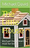 The Little House: Michael David learn to read for kids