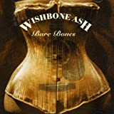 Bare Bones by WISHBONE ASH (2006-06-27)