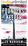 Founders' Keeper: An Action-Packed Political Thriller (A David and Martin Yerxa Thriller - Book 1)