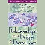 Relationships as a Bridge to Divine Love | Barbara DeAngelis,Deepak Chopra