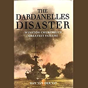 The Dardanelles Disaster Audiobook