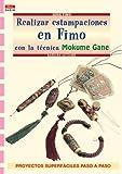 Serie Fimo nº 18. REALIZAR ESTAMPACIONES EN FIMO CON LA TÉCNICA MOKUME GANE (Cp Serie Fimo (drac))