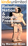 Robotic Nation and Robotic Freedom - Tenth Anniversary Edition