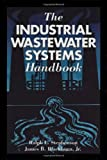 img - for The Industrial Wastewater Systems Handbook book / textbook / text book