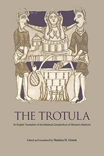 The Trotula: An English Translation of the Medieval Compendium of Women's Medicine (The Middle Ages Series)
