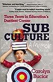 Sub Culture, Carolyn Bucior, 1432770365