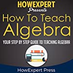 How to Teach Algebra    HowExpert Press