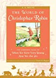 The World of Christopher Robin: The Complete When We Were Very Young and Now We Are Six (Pooh Original Edition)