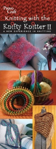 Knitting with the Knifty Knitter Booklet II