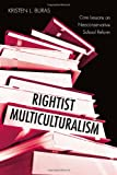 Rightist Multiculturalism, Kristen L. Buras, 041596265X
