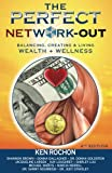 img - for Perfect Network Out: Balancing, Creating & Living Wealth + Wellness book / textbook / text book