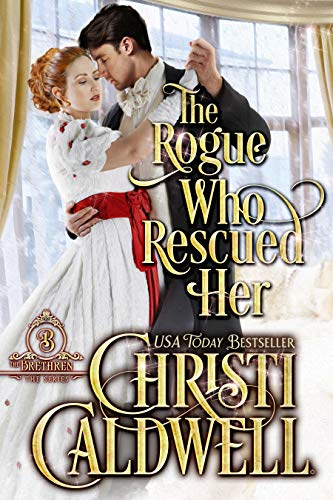 The Rogue Who Rescued Her (The Brethren Book 3)