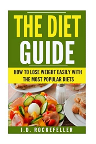 The Diet Guide How To Lose Weight Easily With The Most Popular