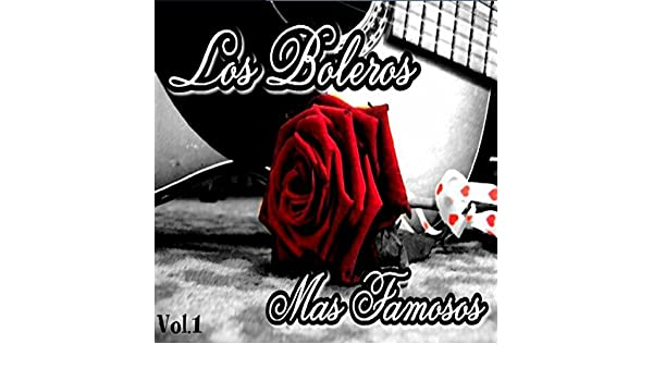Los Boleros Más Famosos, Vol. 1 by Varios Artistas on Amazon Music - Amazon.com