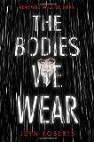 The Bodies We Wear, Jeyn Roberts, 0385754124