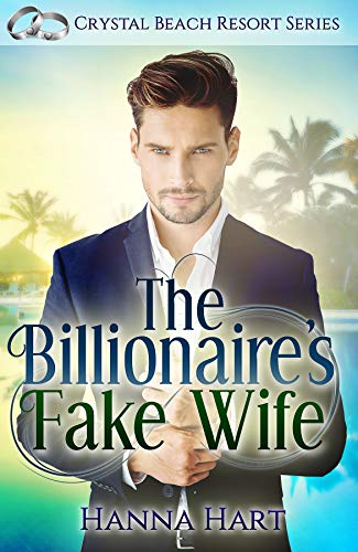 The Billionaire's Fake Wife (A Fake Marriage Romance)