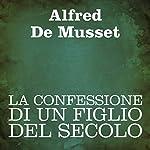 La confessione di un figlio del secolo [Confession of a Child of the Century] | Alfred De Musset