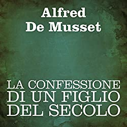 La confessione di un figlio del secolo [Confession of a Child of the Century]