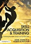 Skill Acquisition and Training: Achie...