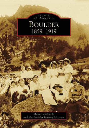 Boulder: 1859-1919 (Images of America)