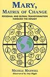 Mary, Matrix of Change, Michele Maxwell, 0533159571