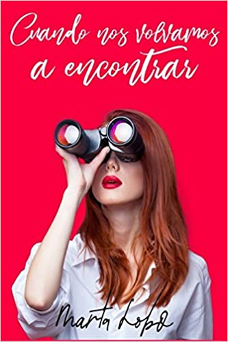 Cuando nos volvamos a encontrar (Spanish Edition): Marta Lobo: 9781983145575: Amazon.com: Books