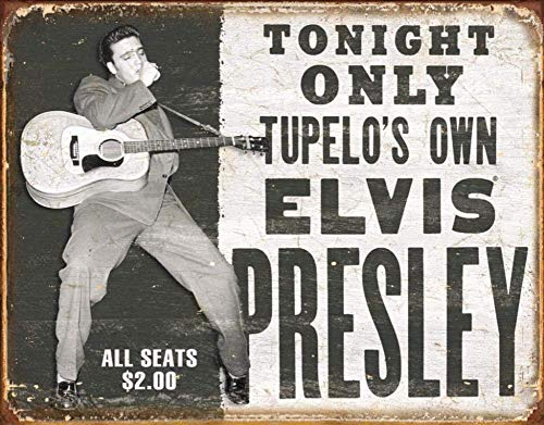 - Elvis Presley Tin Metal Sign : Tonight Only Tupelos Own TIN Sign 7.8X11.8 INCH