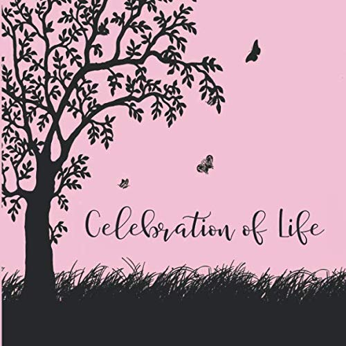 Celebration of Life: Pink Memorial Service Guest Book - Celebration of Life Funeral Guest Book for Women - Tree Butterflies Silhouette - Funeral ... for Name and Address (112 Pages 8.25 x 8.25)