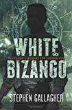 White Bizango, Stephen Gallagher, 1499372264