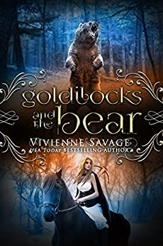 Goldilocks and the Bear: An Adult Fairytale Romance (Once Upon a Spell Book 3) by [Savage, Vivienne]