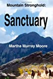 Mountain Stronghold: Sanctuary, Martha Moore, 1492358118