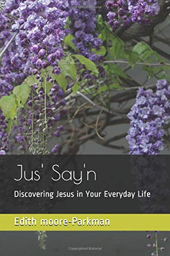 Pdf Christian Books Jus' Say'n: Discovering Jesus in Your Everyday Life