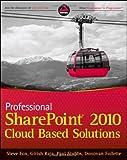 Professional SharePoint 2010 Cloud-Based Solutions, Steve Fox and Girish Raja, 1118076575