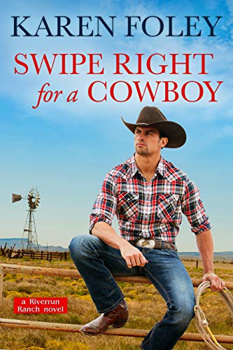 Swipe Right for a Cowboy (Riverrun Ranch Book 1) by [Foley, Karen]