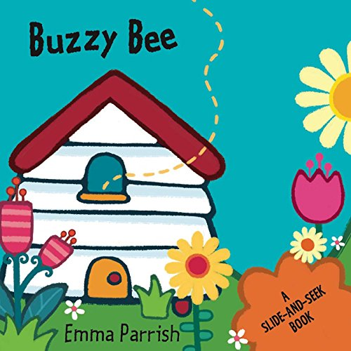 Buzzy Bee: A Slide-and-Seek Book