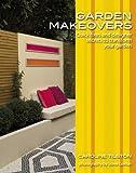 Garden Makeovers, Caroline Tilston, 047051762X