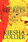 A Family Broken by Secrets, Kiesha Collier, 1607495635