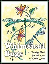 Whimsical Bugs: A Stress Relieving Coloring Book For All Ages