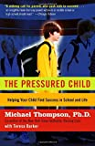 The Pressured Child, Michael Thompson and Teresa Barker, 0345450132