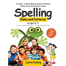 Spelling Rules and Patterns for Ages 10-11: To learn, improve & have fun with spelling and writing