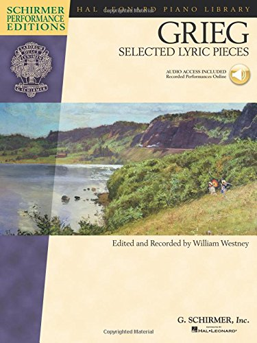 Edvard Grieg - Selected Lyric Pieces: Piano With online audio (Schirmer Performance Editions) pdf epub