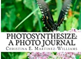PhotoSynthesize: A Photo Journal (Volume 1)