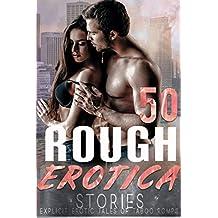 50 ROUGH EROTICA STORIES (EXPLICIT EROTIC TALES OF TABOO ROMPS)